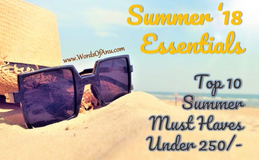 Summer '18 Essentials Under ₹250: Top 10 Must Haves For Healthy Tan Free Skin